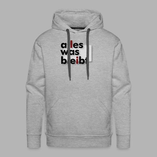 ALLES WAS BLEIBT - Prog-Rock mit deutschen Texten - Männer Premium Hoodie