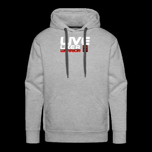 Men - Live like A Warrior Shirt - Mannen Premium hoodie