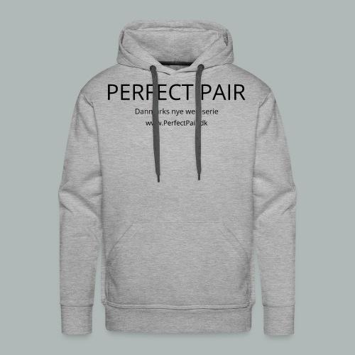 Perfect Pair - Herre Premium hættetrøje