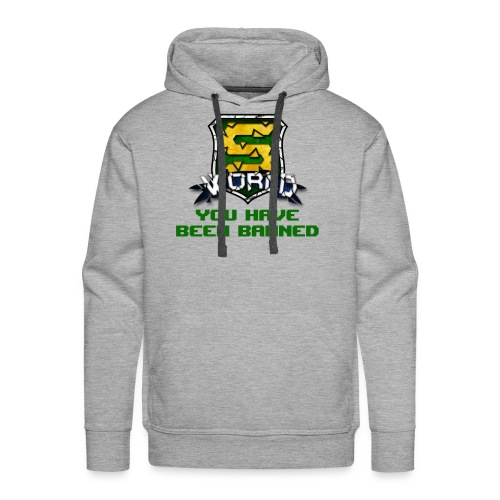 YOU HAVE BEEN BANNED ! - Sweat-shirt à capuche Premium pour hommes