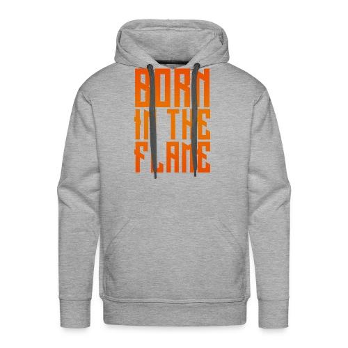 maglietta_born_in_the_flame - Felpa con cappuccio premium da uomo