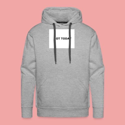 Not Today - Männer Premium Hoodie