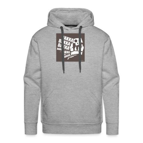 Dakka Dakka Dakka Dakka - Herre Premium hættetrøje