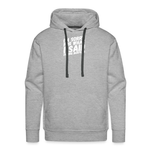 Burpees - Love them or hate them - Männer Premium Hoodie