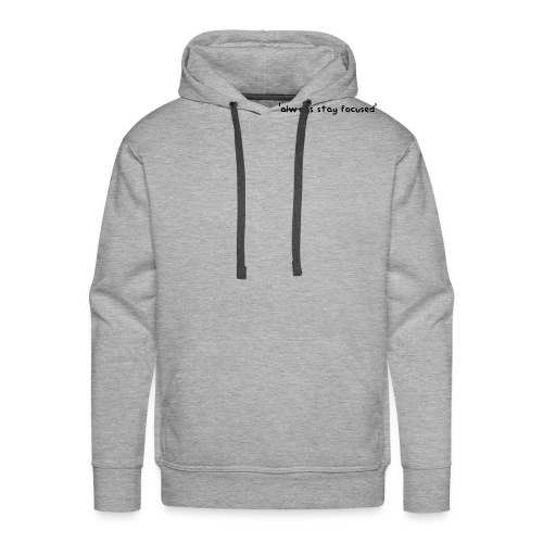 'always stay focused' | dieserJu Official Merch - Männer Premium Hoodie