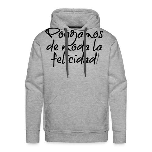 Pongamos de moda la felicidad design - Sudadera con capucha premium para hombre