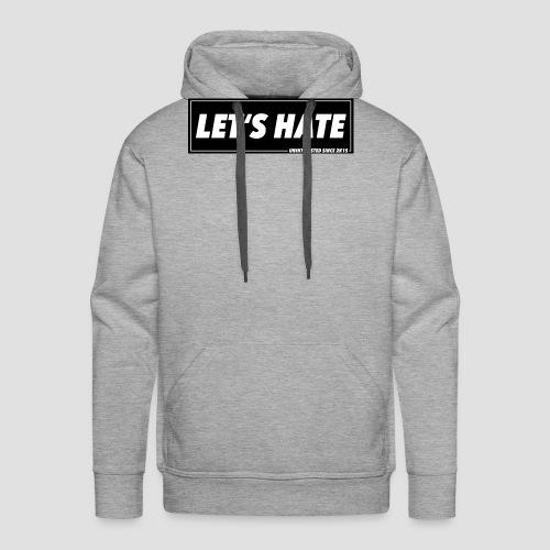 """""""LET'S HATE - Männer Premium Hoodie"""