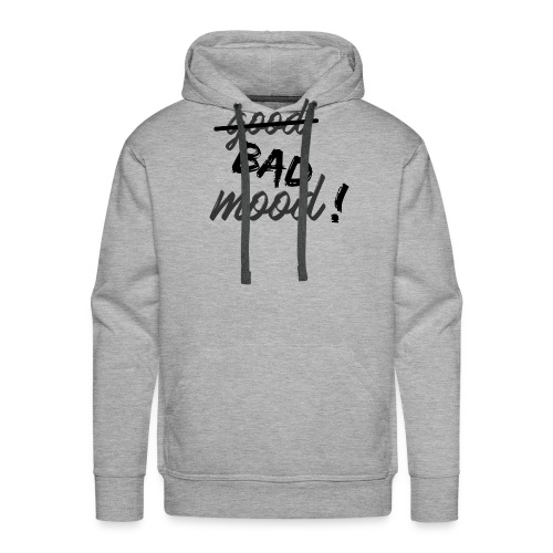 Bad mood ! - Sweat-shirt à capuche Premium pour hommes