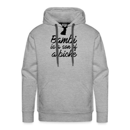 Bambi is a son of a biche - Sweat-shirt à capuche Premium pour hommes