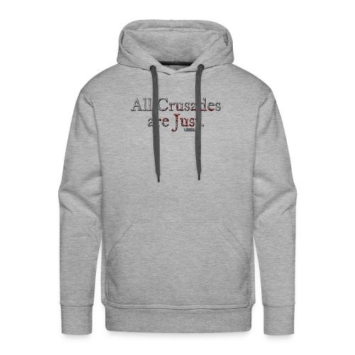 All Crusades Are Just. - Men's Premium Hoodie
