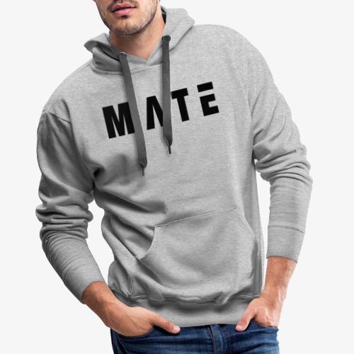 Mate-Schriftzug (breitgezogen) - Männer Premium Hoodie