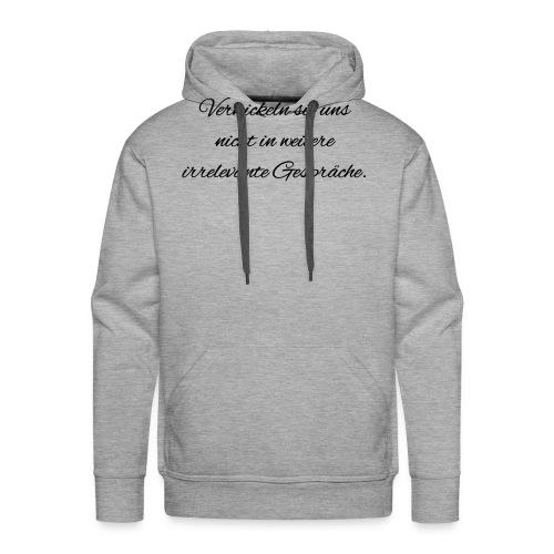 irrelevante Gespraeche - Männer Premium Hoodie