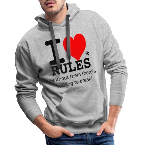 I love rules black - Men's Premium Hoodie