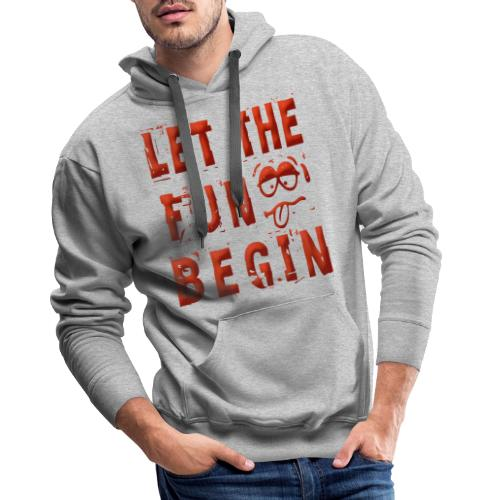 Let the fun begin - Männer Premium Hoodie