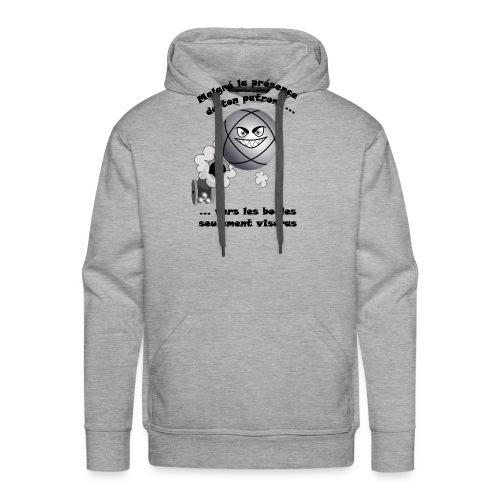 t shirt pétanque patron tireur boule humour FC - Sweat-shirt à capuche Premium pour hommes