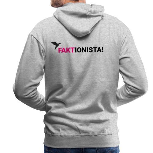 Faktionista! - Männer Premium Hoodie