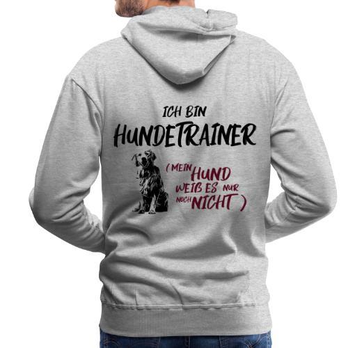 Ich bin Hundetrainer - Golden Retriever / Geschenk - Männer Premium Hoodie