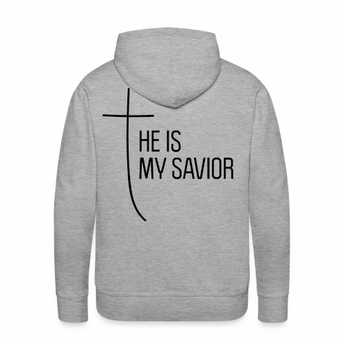 HE IS MY SAVIOR - Männer Premium Hoodie