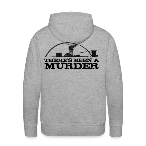 There s Been A Murder - Men's Premium Hoodie