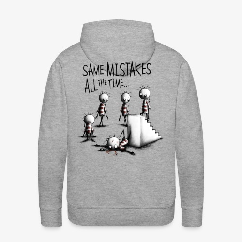 same mIstakes all the time - Männer Premium Hoodie