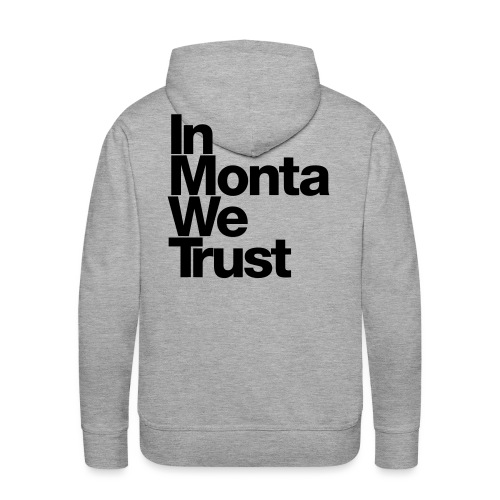 In Monta We Trust - Sweat-shirt à capuche Premium pour hommes