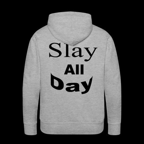 Slay All Day hoodie - Men's Premium Hoodie