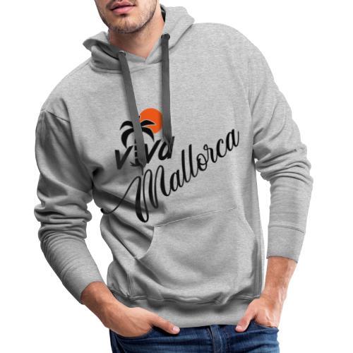 Viva Mallorca - Männer Premium Hoodie