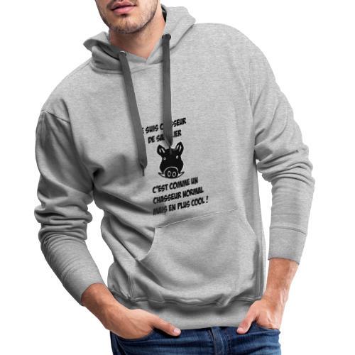 Chasseur de sanglier, c'est COOL ! - Sweat-shirt à capuche Premium pour hommes