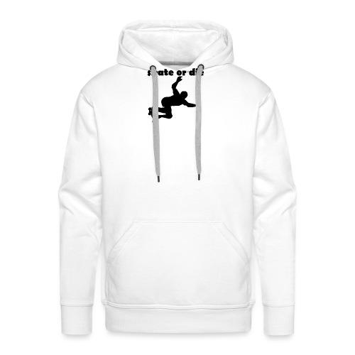 skate or die - Männer Premium Hoodie