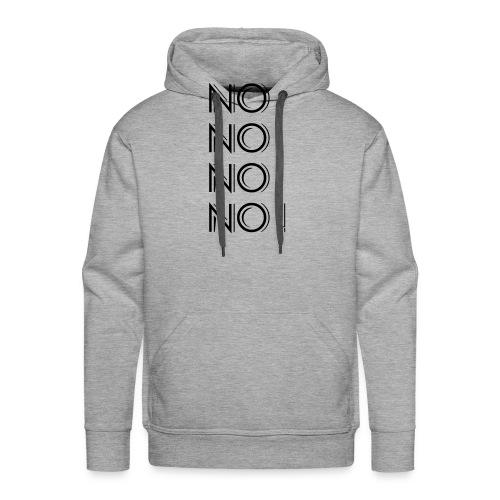 No-No-No-No! - Männer Premium Hoodie