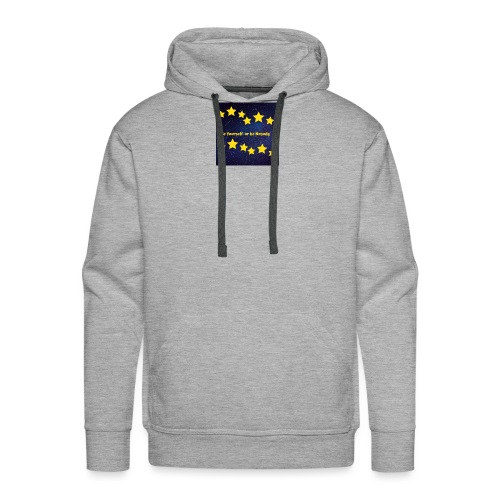 Be Yourself or be Nobody - Männer Premium Hoodie
