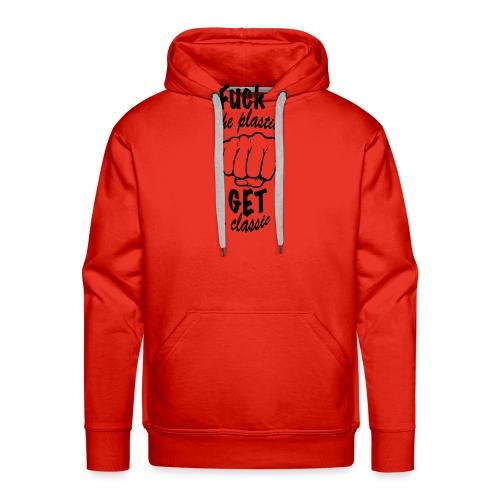 Fuck the plastic Get a classic - Mannen Premium hoodie