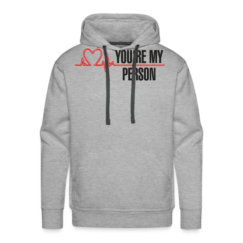You're My Person - Men's Premium Hoodie