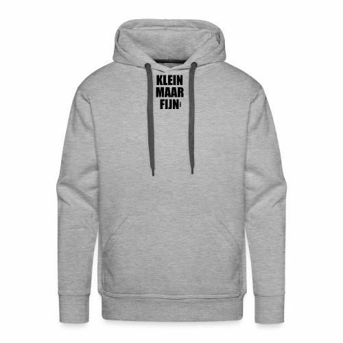 KLEIN MAAR FIJN - Mannen Premium hoodie