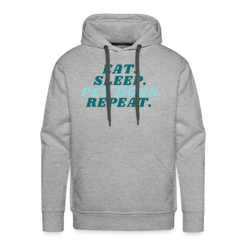 Eat. Sleep. Pet dogs. Repeat. - Premium hettegenser for menn
