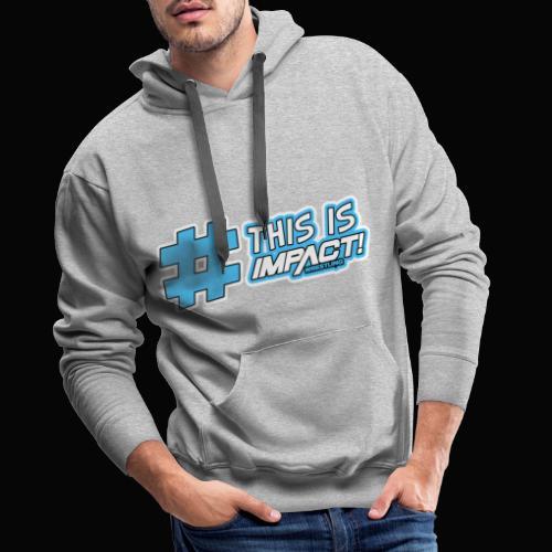 This Is Impact Wrestling - Men's Premium Hoodie