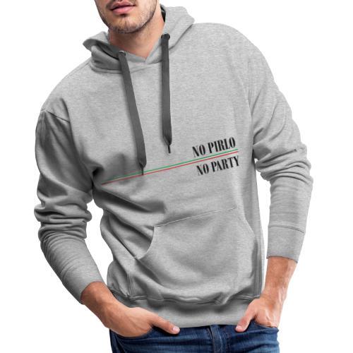 Maglietta No Pirlo No Party - Felpa con cappuccio premium da uomo