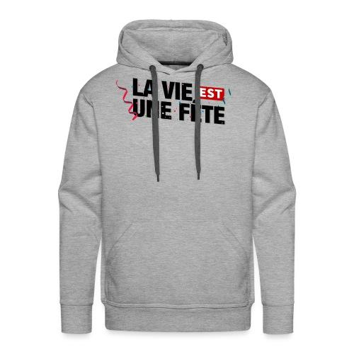 lavieestunefete2 - copie - Sweat-shirt à capuche Premium pour hommes
