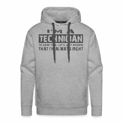 I'm a technician thats always right! - Mannen Premium hoodie