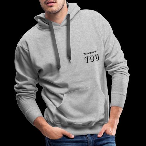 Be proud of YOU - Sweat-shirt à capuche Premium pour hommes