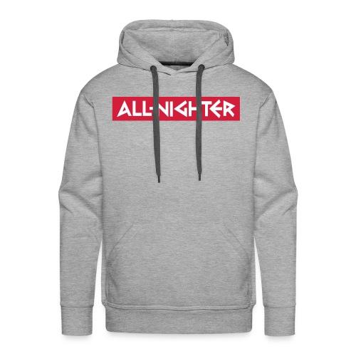 ALL NIGHTER - WORKING THROUGH THE NIGHT - Männer Premium Hoodie