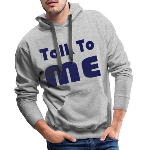 talk to me - Mannen Premium hoodie