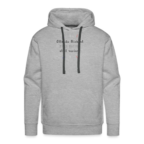 Attends Mickael - Sweat-shirt à capuche Premium pour hommes