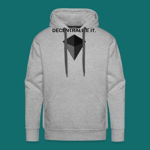 Decentralize it. - Hoodie - Men's Premium Hoodie