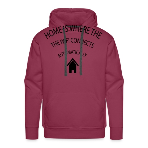 Home is where the Wifi connects automatically - Men's Premium Hoodie