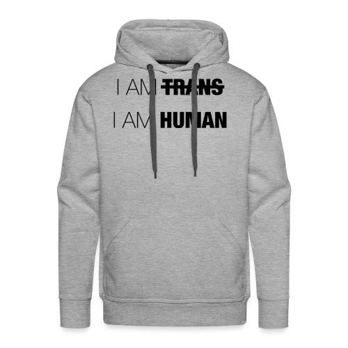 I AM TRANS - I AM HUMAN - Men's Premium Hoodie