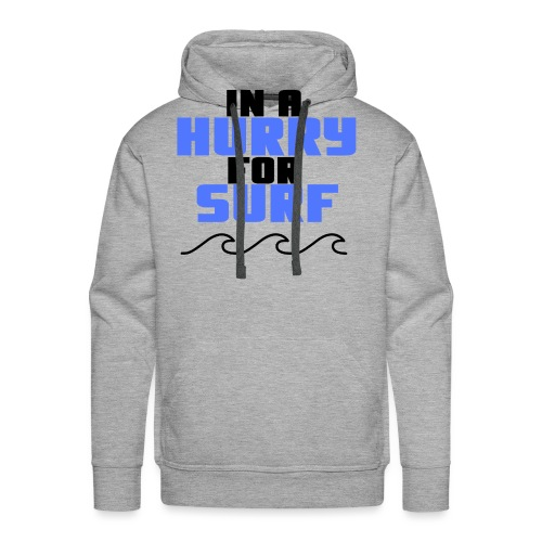 In A Hurry For Surf - Men's Premium Hoodie