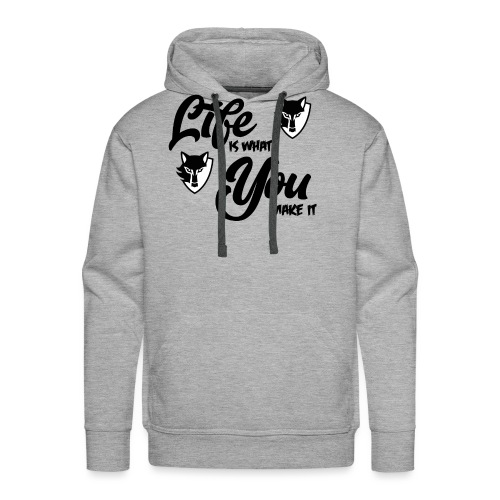 Life is what you make it - Men's Premium Hoodie