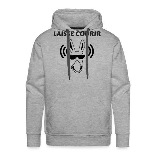 LAISSE COURIR - Sweat-shirt à capuche Premium pour hommes