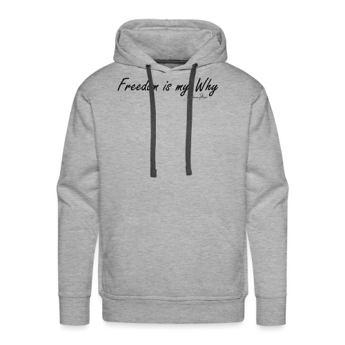 Freedom is my why - Sweat-shirt à capuche Premium pour hommes